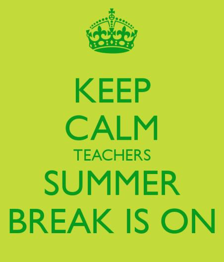 keep-calm-teachers-summer-break-is-on